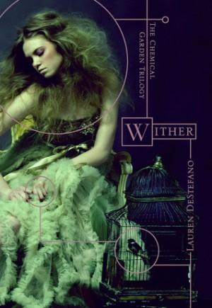 Wither, by Lauren DeStefano