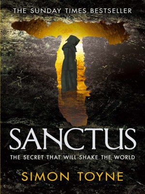 Sanctus, by Simon Toyne